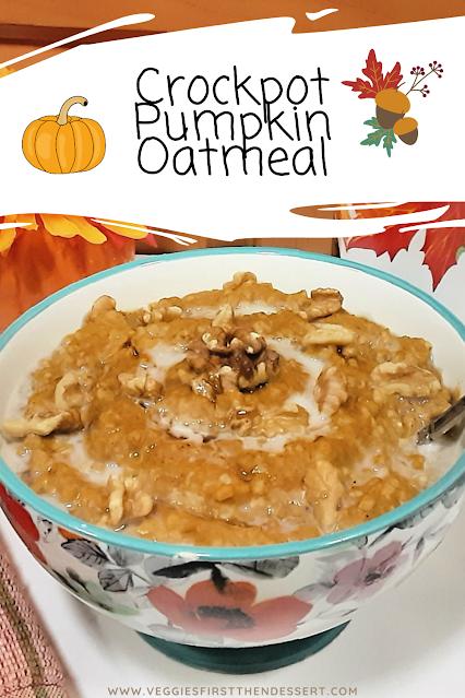 Crockpot Pumpkin Oatmeal: Veggies First Then Dessert #PumpkinWeek