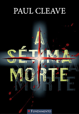 A sétima morte, de Paul Cleave - Editora Fundamento