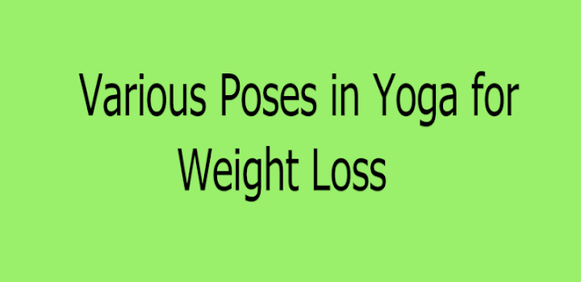 Various Poses in Yoga for Weight Loss - Tips for Weight Loss