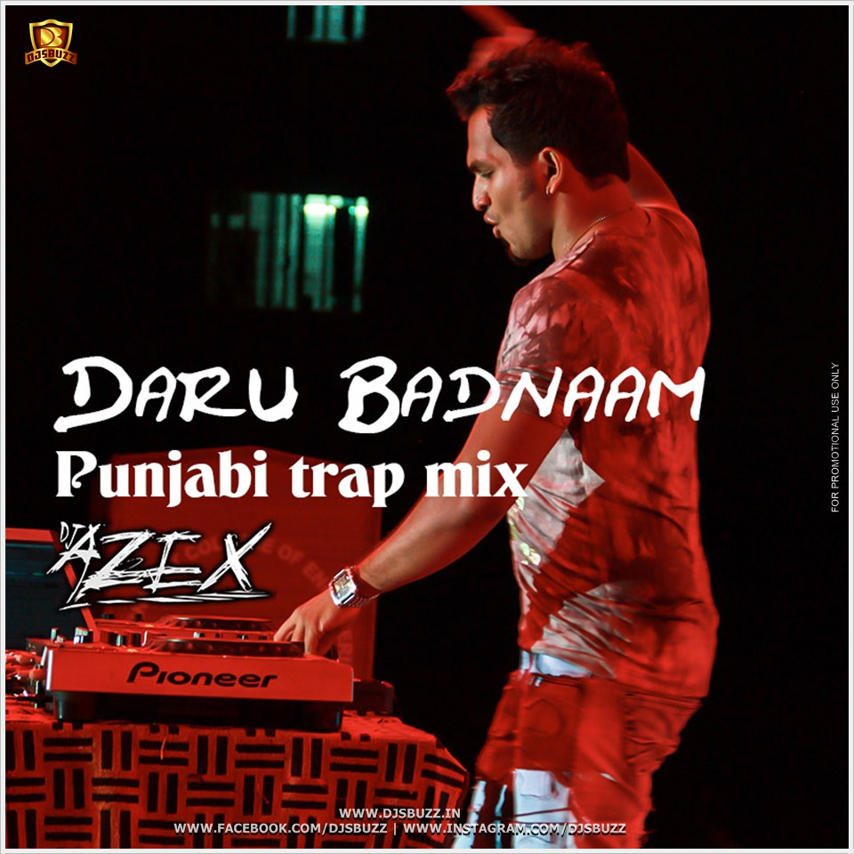 Daru Badnaam Song 2018: Daru Badnaam (Punjabi Trap Mix)