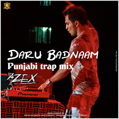 Daru Badnaam (Punjabi Trap Mix) – DJ AzEX