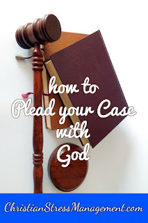Christian spiritual warfare blog post How to plead your case with God