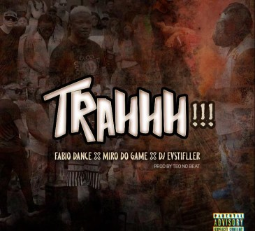 Fábio Dance x Miro Do Game x Dj Evstifller - Trahhh (Afro House)Baixar