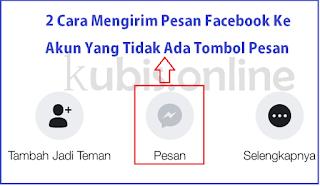 2 Cara Mengirim Pesan Facebook Ke Akun Yang Tidak Ada Tombol Pesan