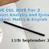 SSC CGL 2018 Tier 2 Exam Review, Analysis and Questions Asked: Maths & English(11th September 2019)