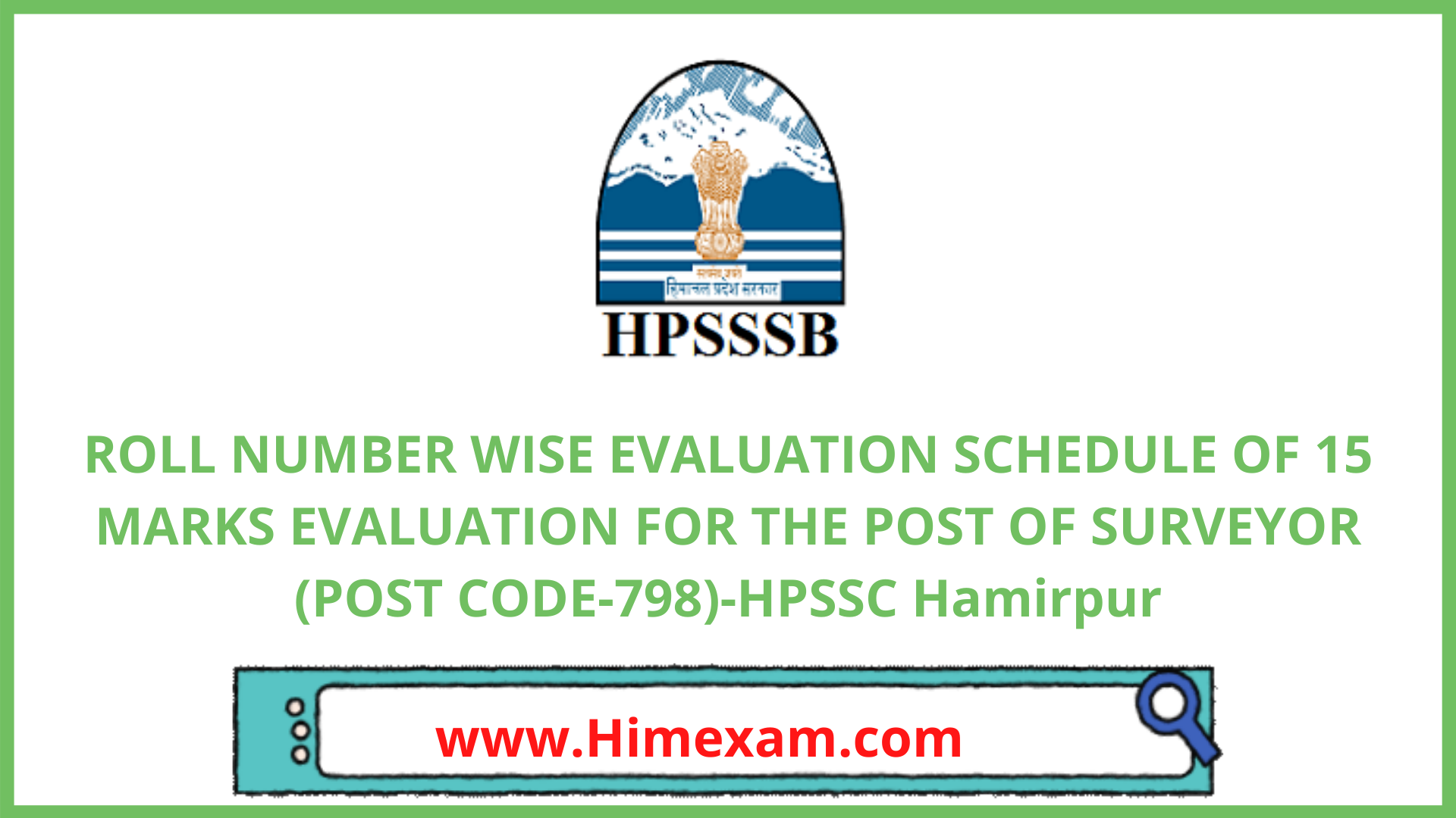 ROLL NUMBER WISE EVALUATION SCHEDULE OF 15 MARKS EVALUATION FOR THE POST OF SURVEYOR (POST CODE-798)-HPSSC Hamirpur