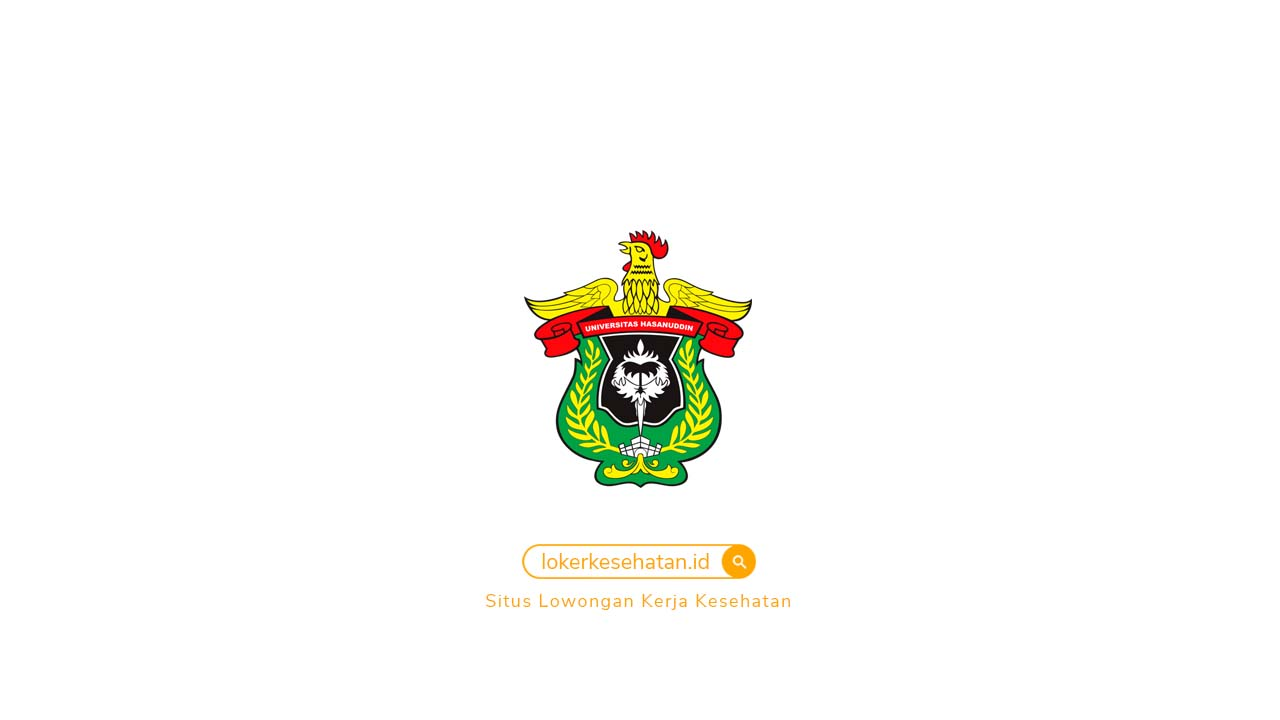 Penerimaan Pegawai Tidak Tetap Non PNS RS Universitas Hasanuddin