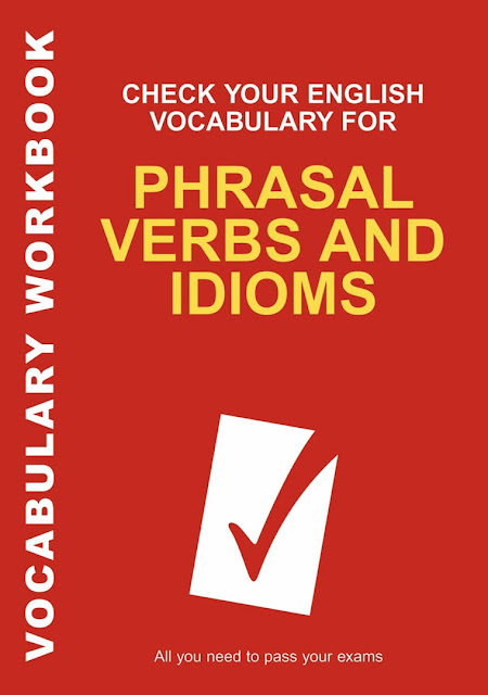 CHECK YOUR PHRASAL VERBS & IDIOMS