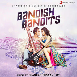 AMAZON PRIME VIDEO IN ASSOCIATION WITH SONY MUSIC INDIA GLOBALLY RELEASE THE OFFICIAL SOUNDTRACK OF AMAZON ORIGINAL SERIES BANDISH BANDITS | #NayaSaberaNetwork