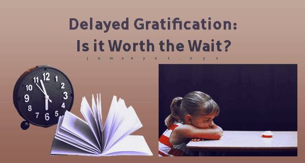 Delayed Gratification,gratified,instant gratification,gratification meaning,gratification,self gratification,gratification definition