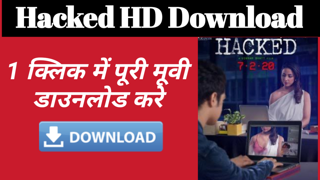 Hacked Full Movie Download In HD Direct Link 720p