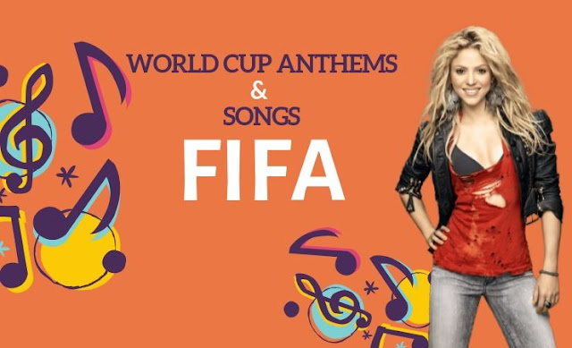 FIFA World Cup Anthems and Songs