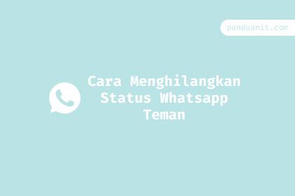 Cara Menghilangkan Dan Menampilkan Status Whatsapp Teman
