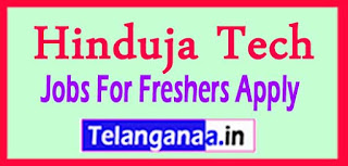 Hinduja Tech Recruitment 2017 Jobs For Freshers Apply
