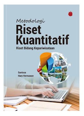 Metodologi Riset Kuantitatif: Riset Bidang Kepariwisataan