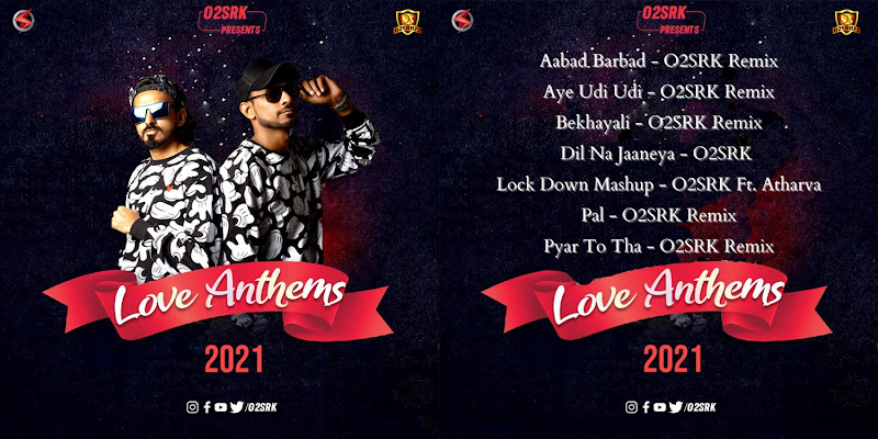 Love Anthems 2021 – O2SRK