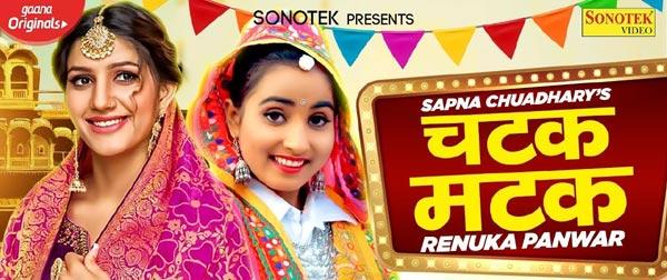 Chatak Matak Lyrics - Sapna Choudhary   Renuka Panwar   Haryanvi Song