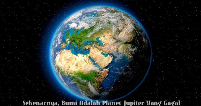 Sebenarnya, Bumi Adalah Planet Jupiter Yang Gagal