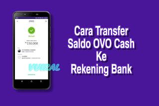 Cara Mentransfer Saldo OVO Ke Rekening Bank Untuk Tarik Tunai