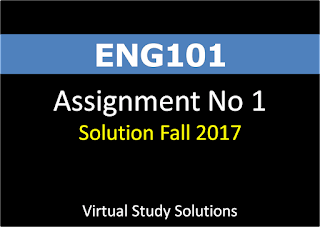 ENG101 Assignment no 1 Solution Fall 2017