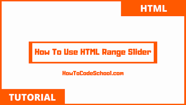 How To Use HTML Range Slider