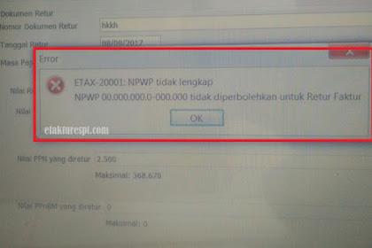 Retur Error ETAX-20001 : NPWP Tidak lengkap, NPWP 000000000.000.000 Tidak Diperbolehkan