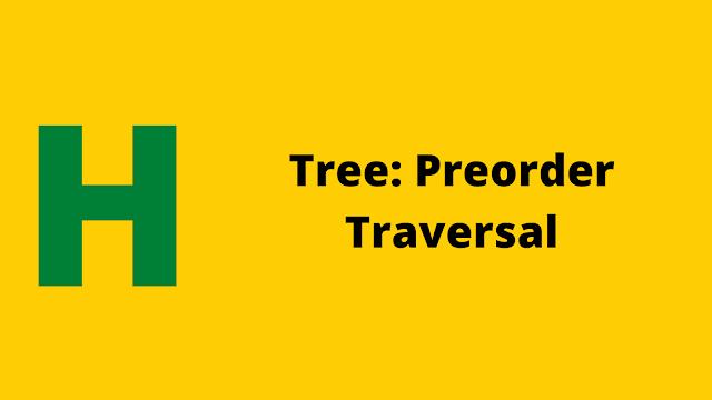 Hackerrank Tree: Preorder Traversal problem solution