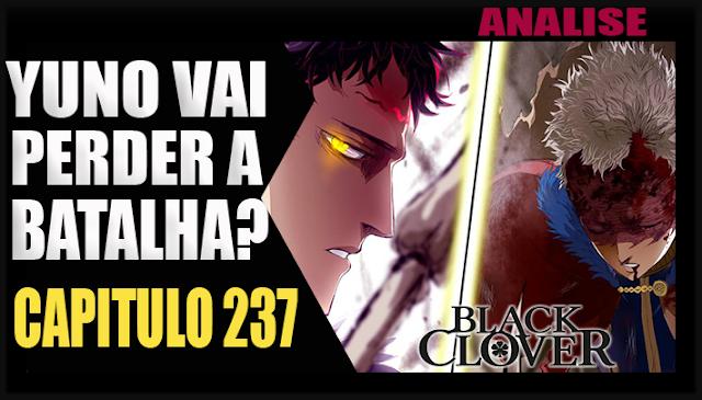 Black Clover Capitulo 237 - YUNO VAI PERDER A LUTA? + Spoiler do Capitulo 238