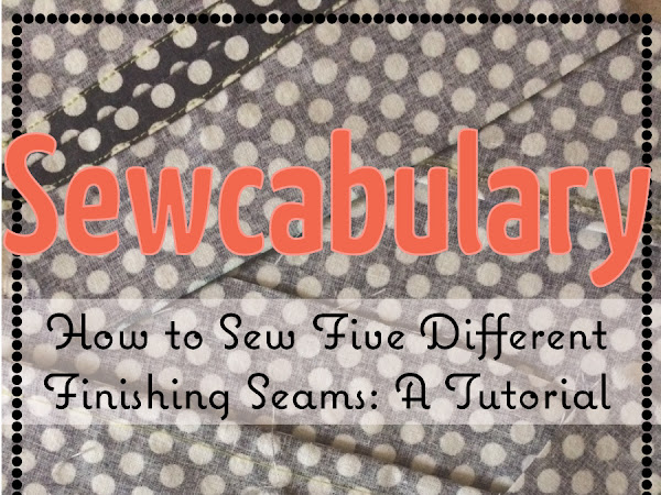 Sewcabulary: Five Finishing Seams and How to Sew Them