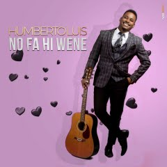 Humberto Luís - No Fa Hi Wene (Marrabenta) 2018 Download Mp3