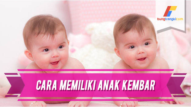 Cara yang Harus Kamu Lakukan Bila Ingin Memiliki Anak Kembar