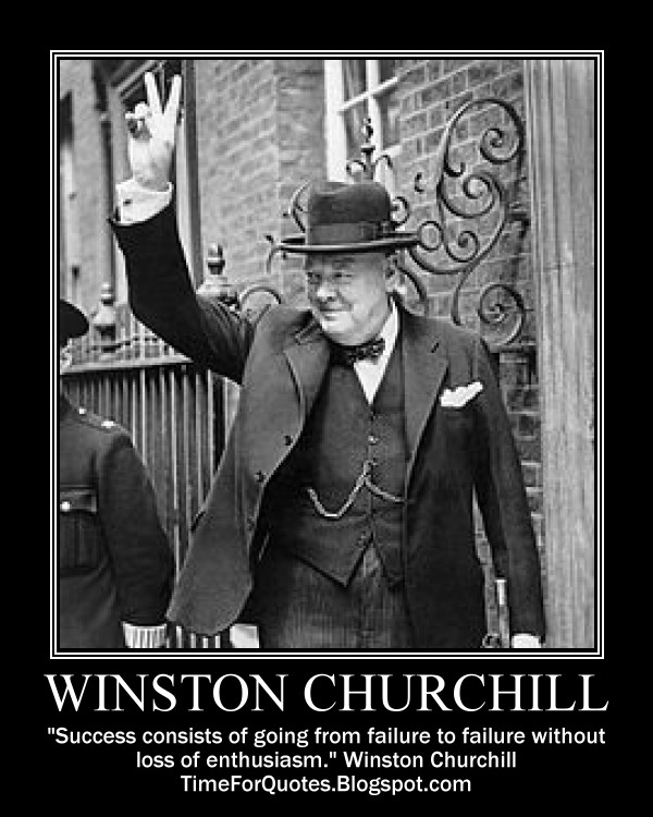 "Inspirational Quotes About Failure: ""Time For Quotes"": Time For Winston Churchill Quotes"