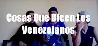 COSAS QUE DECIMOS LOS VENEZOLANOS | TheNiggaXD (ft. MiraQuienLlego & Alvar Rodriguez)