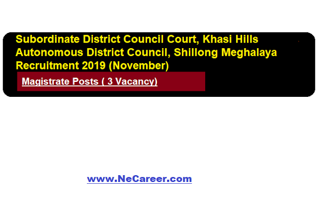 Khasi Hills Autonomous District Council, Shillong Meghalaya Recruitment 2019 (Nov) | Magistrate Vacancy