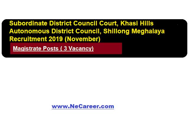 Khasi Hills Autonomous District Council, Shillong Meghalaya Recruitment 2019 (Nov) | Magistrate Vacancy