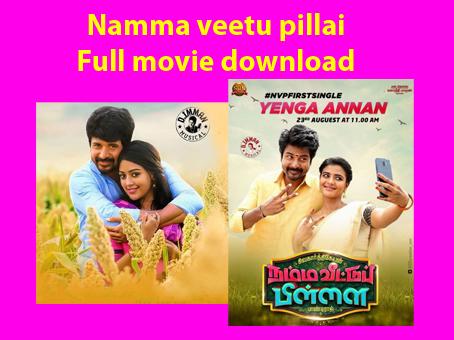 Namma Veetu Pillai 2019 movie download Tamilrockers