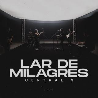 Baixar Música Gospel Lar De Milagres - Central 3 Mp3