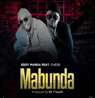 DOWNLOAD AUDIO | Eddy Manda Ft Chege - Mabunda MP3