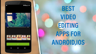 The Best video editing apps for Android,iOS | for YouTube, Facebook 2020