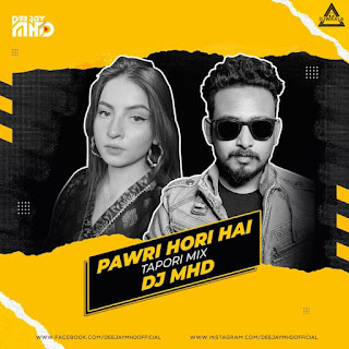 PAWRI HORI HAI ( TAPORI MIX ) -DJ MHD