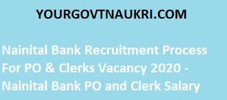 Nainital Bank Recruitment Process For PO & Clerks Vacancy 2020 - Nainital Bank PO and Clerk Salary