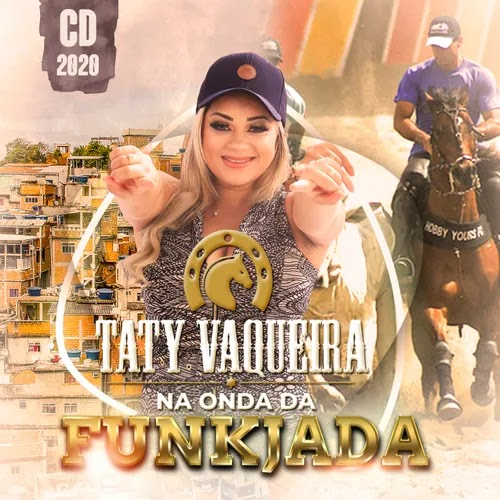 Taty Vaqueira - Funkjada - Promocional de Junho - 2020