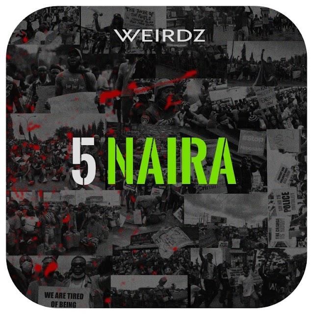 MUSIC + VIDEO: Weirdz - 5 Naira