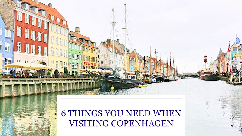 6 THINGS YOU NEED WHEN VISITING COPENHAGEN