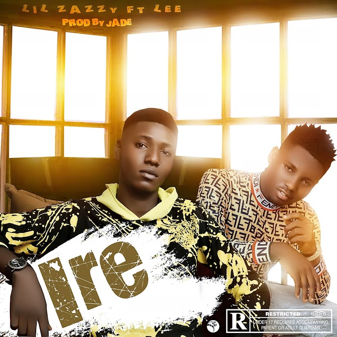 Music mp3: Lil zazzy ft. Lee - Ire