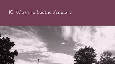 Ten ways to soothe anxiety