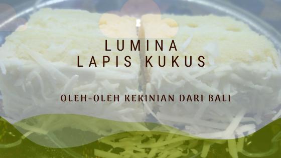 Lumina Lapis Kukus, Oleh-oleh Kekinian Dari Bali