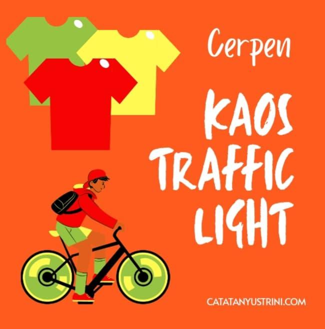 Cerpen, Kaos Traffic Light