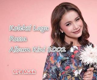 Koleksi Lagu Rossa Mp3 Album Kini (2002) Lengkap Full Rar