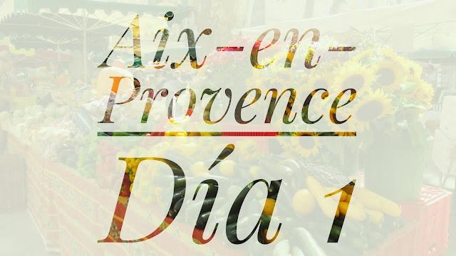 A #FranciaEnTren | Aix-en-Provence d�a 1
